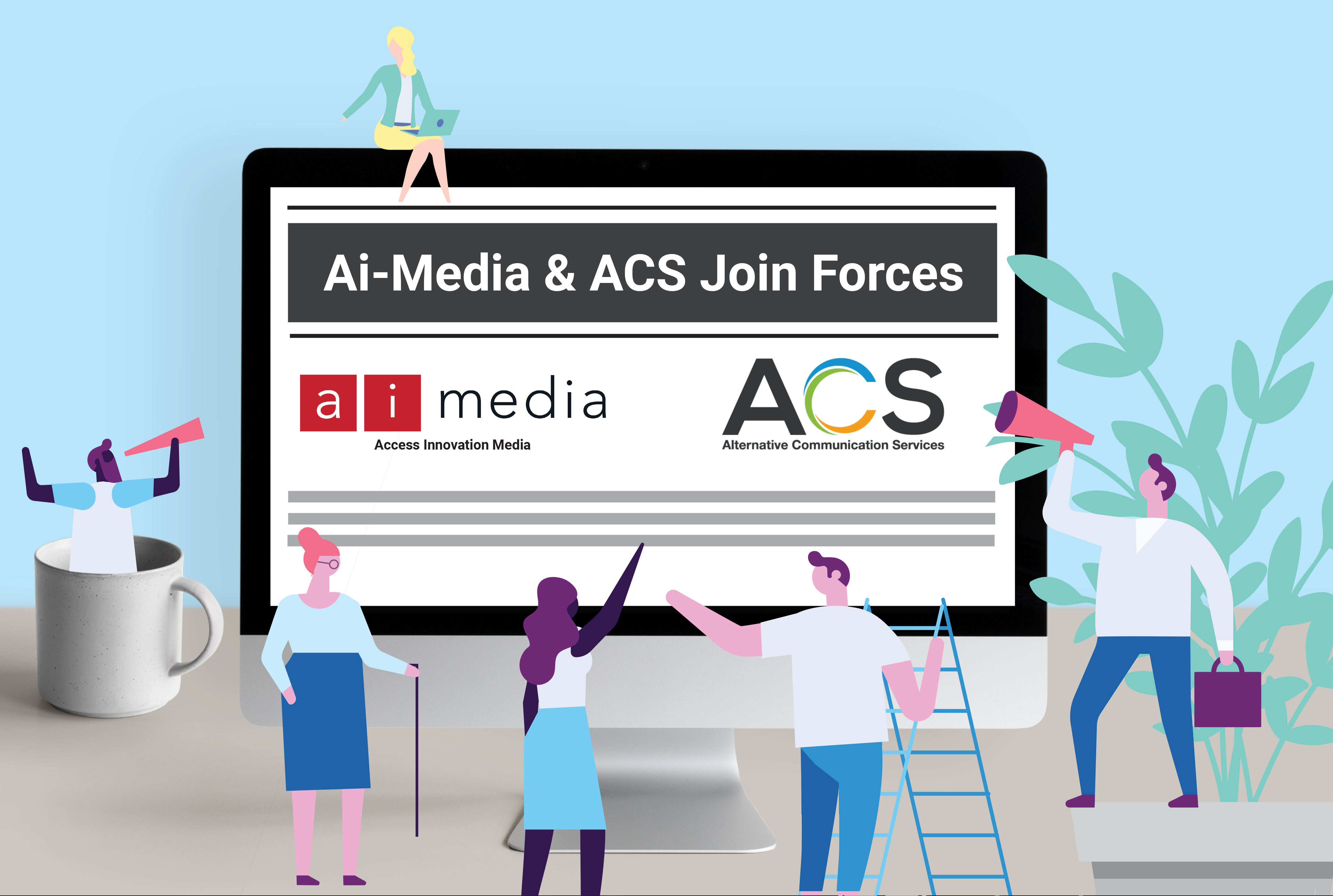 Illustrated image of a computer with a news article open on it. The headlines reads Ái-Media and ACS Join Forces'and it pictures their logos. There are small illustrated people around the computer, some speaking into megaphones and some working and celebrating. There is a plant and a mug on the computer desk.