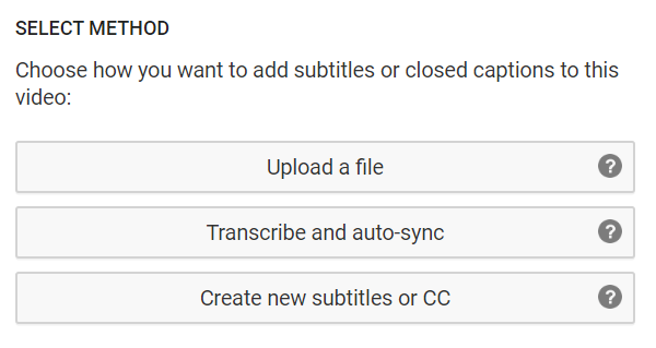 A screenshot of YouTube options which include: 'Upload a File', 'Transcribe and auto sync' and 'Create new subtitles or CC'. Each option is a button you can click through.